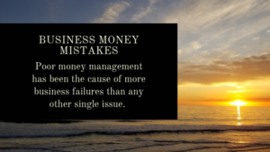 BUSINESS MONEY MISTAKES