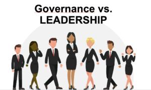 Governance vs. Leadership